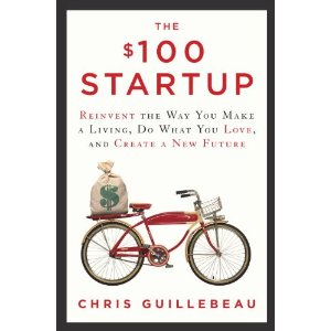 The $100 Startup: Reinvent the Way You Make a Living, Do What You Love, and Create a New Future by Chris Guillebeau Book