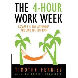 The 4-Hour Workweek: Escape 9-5, Live Anywhere, and Join the New Rich by Timothy Ferris