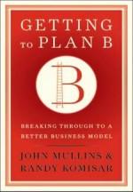 Free Download 'Getting to Plan B' by Randy Komisar PDF Ebook