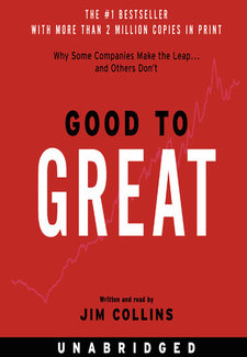 Good to Great: Why Some Companies Make the Leap...and Others Don't By James C. Collins Book