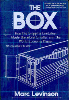 The BOX: How the Shipping Container Made the World Smaller by Marc Levinson Book