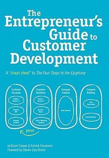 The Entrepreneur's Guide to Customer Development: A cheat sheet to The Four Steps to the Epiphany By brant & Patric Book