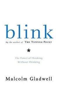 Blink: The Power of Thinking Without Thinking by Malcolm Gladwell Book