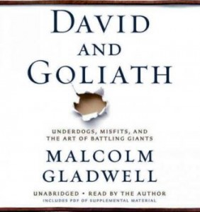 David and Goliath: Underdogs, Misfits, and the Art of Battling Giants By Malcolm Gladwell  Book