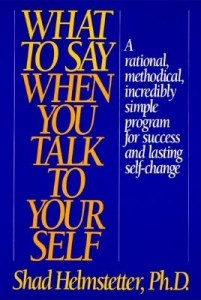 What To Say When You Talk To Your Self: Powerful New Techniques By Shad Helmstetter Book