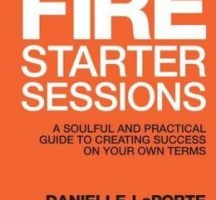FREE Dwnload 'The Fire Starter Sessions' By Danielle Laporte
