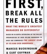 First, Break All the Rules: What the World's Greatest Managers Do Differently by Curt Coffman and Marcus Buckingham