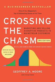 Crossing the Chasm: Marketing and Selling High-Tech Products to Mainstream Customer by Geoffrey A. Moore Book
