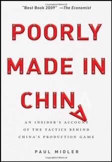 Poorly Made in China: An Insider's Account of the Tactics Behind China By Paul Midler Book