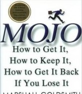 Download 'MOJO:How to Get it, How to keep it' by Marshal Goldsmith Pdf Ebook