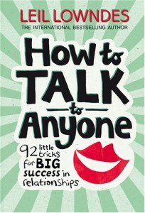 How to Talk to Anyone: 92 Little Tricks for Big Success in Relationships By Leil Lowndes Book