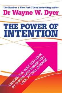 The Power of Intention: Learning to Co-Create Your World Your Way By Dr.Wayne W. Dyer Book