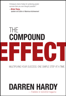 The Compound Effect: Jumpstart Your Life, Your Income, Your Success By darren Hardy Book
