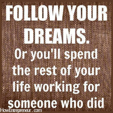 Follow your dream inspiring quote