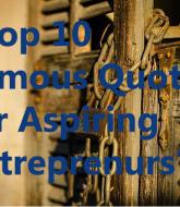 Top 10 Famous Quotes for Aspiring Entrepreneurs
