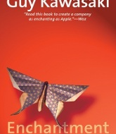 Enchantment The Art of Changing Hearts, Minds, and Actions by Guy Kawasaki Book