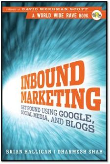 Inbound Marketing: Get Found Using Google, Social Media, and Blogs by Brian Halligan & Dharmesh Shah Book