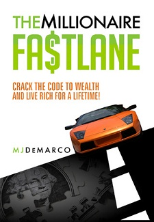 The Millionaire Fastlane: Crack the Code to Wealth and Live Rich for a Lifetime by MJ DeMarco Book