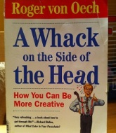 A Whack On the Side of the Head by Roger Oech