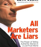 All Marketers Are Liars The Power of Telling Authentic Stories in a Low Trust World is by book by Seth Godin