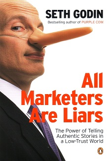All Marketers Are Liars The Power of Telling Authentic Stories in a Low Trust World by book by Seth Godin