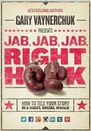 Jab, Jab, Jab, Right Hook Book by Gary Vaynerchuk