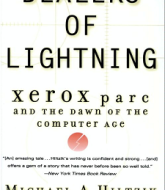 Dealers of Lightning: Xerox PARC and the Dawn of the Computer Age by Michael A. Hiltzik