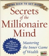 Secrets of the Millionaire Mind Mastering the Inner Game of Wealth by T. Harv Eker